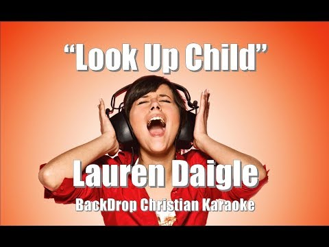 "Lauren Daigle ""Look Up Child"" BackDrop Christian Karaoke"