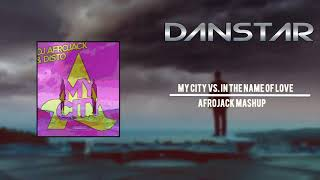 My city Vs. In the name of love (Afrojack Mashup)
