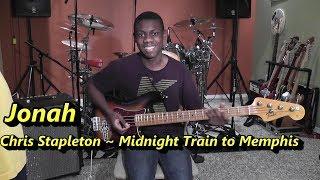 Chris Stapleton - Midnight Train to Memphis, Bass Cover by Jonah