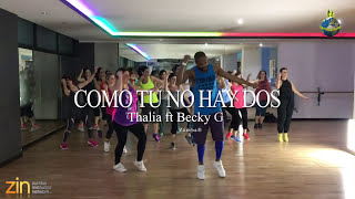 Thalia - Como Tu No Hay Dos [ZUMBA] Coreografia Ufficiale