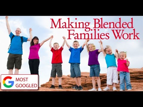 Blended families, how do we make it work?