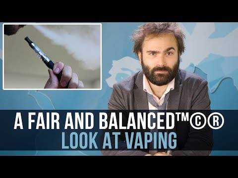 A Fair and Balanced™©® Look at Vaping - SOME MORE NEWS