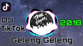 DJ TIK TOK GELENG-GELENG (2018)