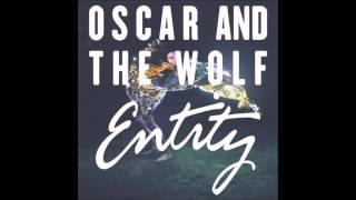 Oscar And The Wolf   Somebody Wants You