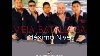 Máximo Nivel - Vieja Batallosa[Estudio 2015]