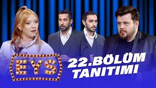 EYS 22. Bölüm Cuma Gecesi 23:15'te TV8'de!