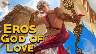 Eros: The God of Love and Passion - The Olympians - Greek Mythology Stories - See U in History