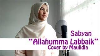 ALLAHUMMA LABBAIK NISSA SABYAN COVER MAULIDIA +Lirik