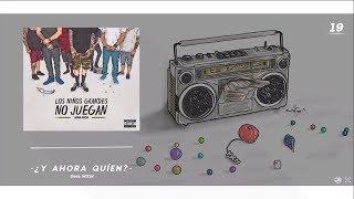 Los Niños Grandes No Juegan  Gera MXM (Full Album)