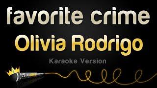 Olivia Rodrigo - favorite crime (Karaoke Version)