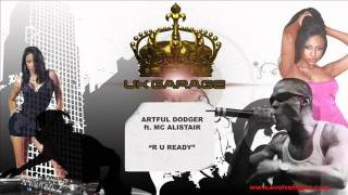 Artful Dodger ft. MC Alistair - R U Ready