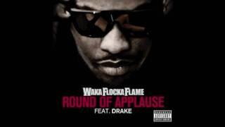 Waka Flocka Flame Ft. Drake-Round Of Applause