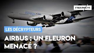 Airbus : Un Fleuron Menacé ?