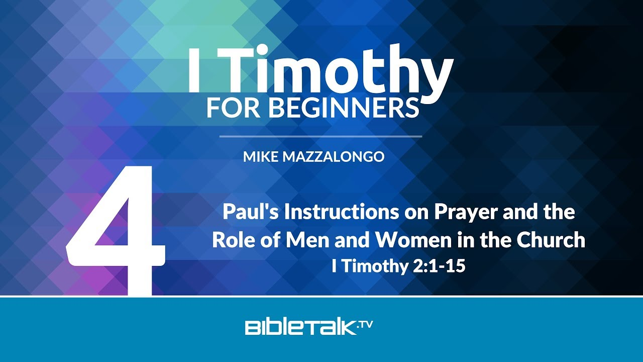 4. Paul's Instructions on Prayer and the Role of Men and Women in the Church