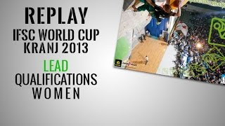 preview picture of video 'IFSC Climbing World Cup Kranj 2013 - Lead - Women's Qualifications - Replay'