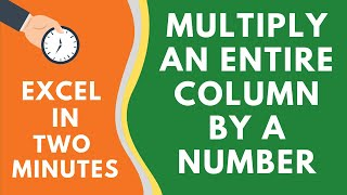 Multiply an Entire Column by a Number in Excel (without using a formula)