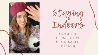 STAYING INDOORS From the Perspective of a Disabled Person
