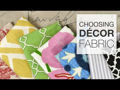 Choosing a Decor Fabric