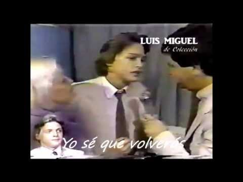 Luis Miguel y su mama  ...Yo sé que volverás...