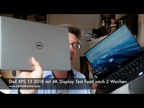 Dell XPS 13 2018 mit 4K Display Test Fazit nach 2 Wochen