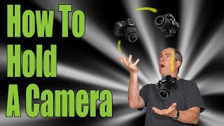 How To Hold A Camera Video