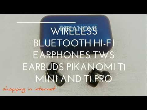 Wireless Bluetooth Hi-Fi Earphones TWS Earbuds PIKANOMI T1 Mini and T1 Pro