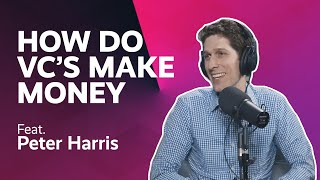How Does a Venture Capitalist Firm Make Money? Peter Harris, University Growth Fund (Episode #22)