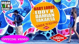 DAMIAN, BABY LORES, EDDY K, YAKARTA - DONDE TU ESTAS - (OFFICIAL VIDEO) CUBATON 2017
