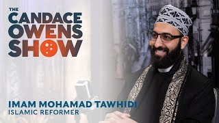The Candace Owens Show: Imam Mohamad Tawhidi
