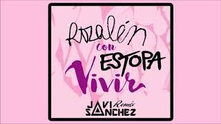 Rozalén y Estopa - Vivir (Javi Sanchez Remix)