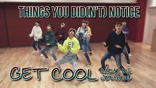 THINGS YOU DID(N'T) NOTICE in Get Cool Dance Practice [Close Up Ver.] / Stray Kids