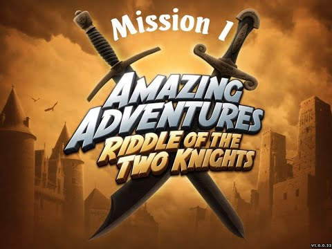Amazing Adventures Riddle of the Two Knights - Mission 1