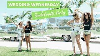 BACHELORETTE PARTY | Wedding Wednesday - Episode 14 | MeganandLiz