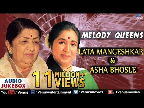 Melody Queens : Lata Mangeshkar & Asha Bhosle | Best Bollywood Hindi Songs - Audio Jukebox