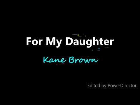 Kane Brown - For My Daughter (Lyrics)