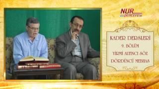Prof. Dr. Alaaddin Başar - Kader Dersleri 9. Bölüm