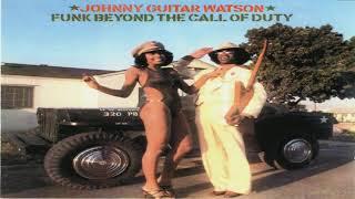 "Johnny ""Guitar"" Watson -  Funk Beyond The Call Of Duty ( full album)"