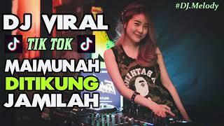 DJ MAIMUNAH DITIKUNG JAMILAH TIK TOK ORIGINAL AKIMILAKU 2018 VIRAL SLOW REMIX PALING ENAK SEDUNIA