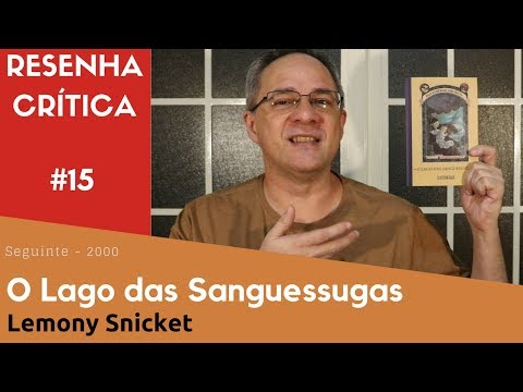 O Lago das Sanguessugas - Desventuras em Série - Lemony Snicket [RESENHA]
