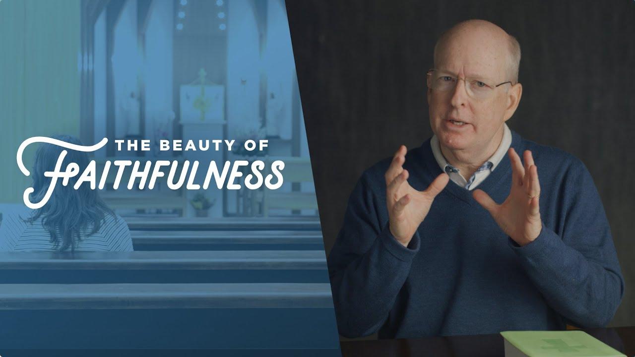 The Beauty of Faithfulness