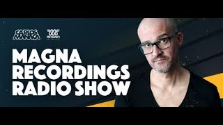 Magna Recordings Radio Show 053 (with Carlos Manaça) 18.04.2019