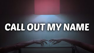 The Weeknd - Call Out My Name (Lyrics) / Cover