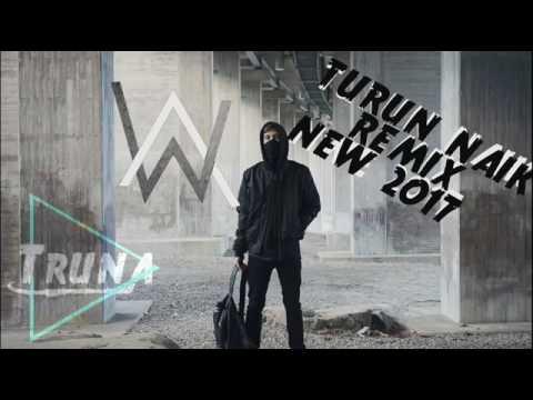 Dj turun naik oles trus  breakbeat remix 2017  dj with alan wallker