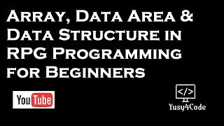 Arrays, Data Structures & Data Areas in RPG Programming