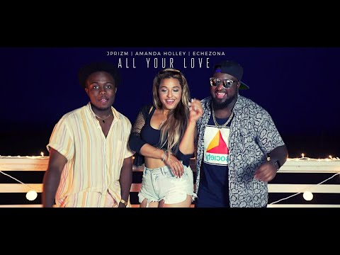 "JPRiZM ft. Amanda Holley & Echezona - ""All Your Love"""