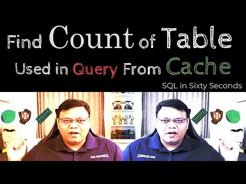 Count Table in Cache – SQL in Sixty Seconds #149
