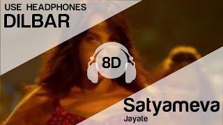 DILBAR 8D Audio Song 🎧 - Satyameva Jayate ( John Abraham   Nora Fatehi   Tanishk B   Neha Kakkar)