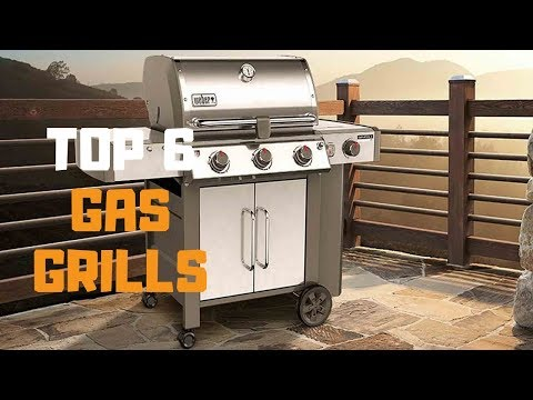 Best Gas Grill in 2019 – Top 6 Gas Grills Review