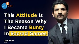How Rejections And Failures Can Change Your Life | Jatin Sarna | Sacred Games Season 2 | Josh Talks