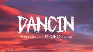 "Video thumbnail of ""Aaron Smith - Dancin (KRONO Remix) - Lyrics"""
